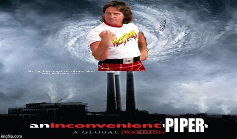 Roddy Piper Meme - climate change imgflip