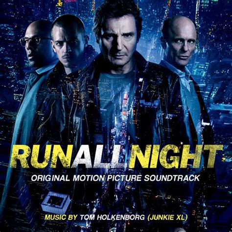 run all night movie 2015 run all night junkie xl