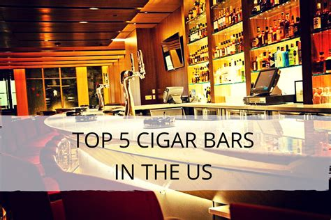Top 10 Bars In The Us by The 5 Best Cigar Bars And Lounges In The United States