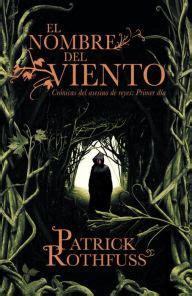 el nombre del viento 8401352347 el nombre del viento the name of the wind by patrick rothfuss paperback barnes noble 174