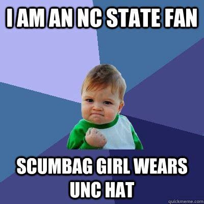 Unc Memes - i am an nc state fan scumbag girl wears unc hat success