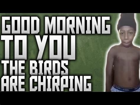 a town goodmorning to you the birds are chirping youtube