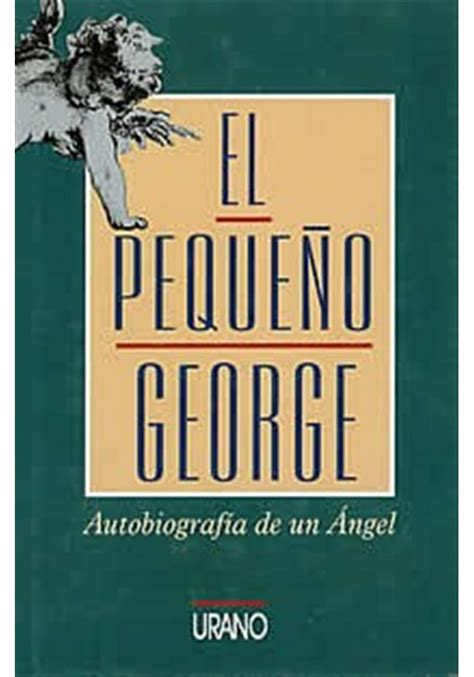 autobiografia de un esclavo 8498166675 el peque 241 o george autobiograf 237 a de un 193 ngel librer 237 a inici 225 tica