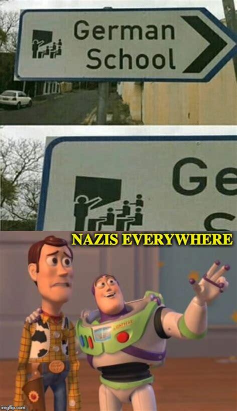 Patriotism Patriotism Everywhere Buzz And Woody Meme - nazis imgflip