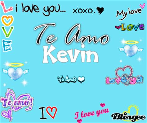 imagenes te amo kevin kevin mi principe azul picture 113720914 blingee com