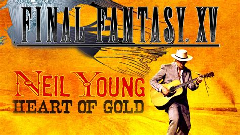 libro neil young heart final fantasy xv official track ost neil young heart of gold youtube