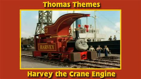 themes engine thomas themes harvey the crane engine youtube