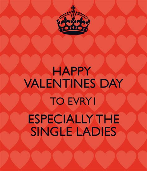single valentines day pictures happy valentines day to evry1 especially the single