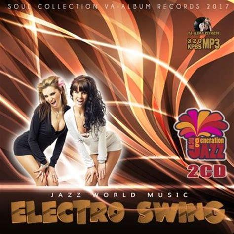 swing music mp3 va jazz world music electro swing 2cd 2017 mp3