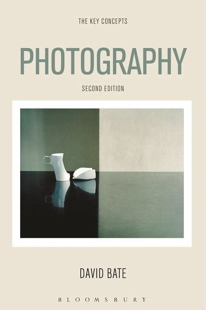 libro photography the key concepts photography the key concepts the key concepts david bate bloomsbury academic