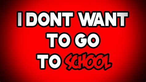go to video i don t want to go to school a video by pokediger1 youtube