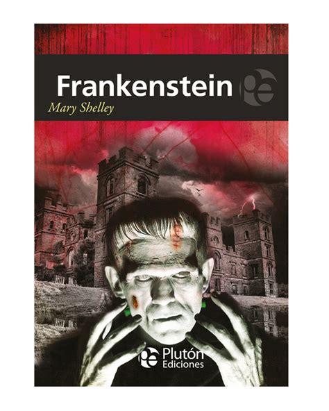 libro frankenstein frankenstein por mary shelley tienda de plut 243 n ediciones