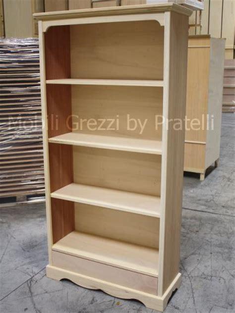 librerie in legno grezzo librerie grezze libreria grezza liberty con cassetto