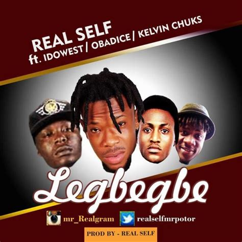 real mp3 download mp3 real self legbegbe ft idowest obadice