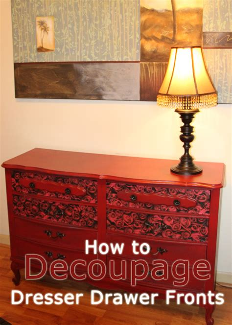Decoupage Laminate Furniture - how to decoupage dresser drawer fronts diy home interior