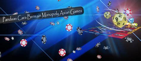 panduan  bermain monopoly asian games zeusbola