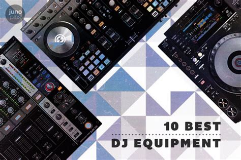 best dj equipment 10 best dj equipment 2014 juno plus