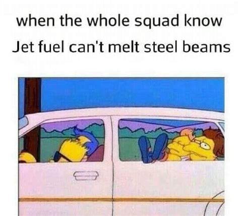 Jet Fuel Can T Melt Steel Memes - jet fuel can t melt steel beams funny pics funnyism funny pictures