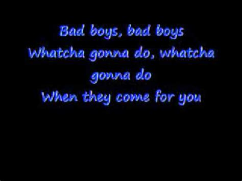 Bad Boys Bad Boys Whatcha Gonna Do Whatcha Gonna Do When They Come For You by Inner Circle Bad Boys Lyrics