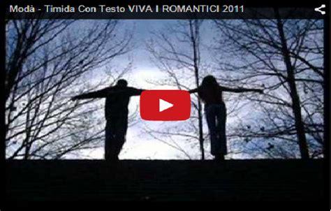 viva i romantici testo l per la musica mod 224 timida con testo viva i