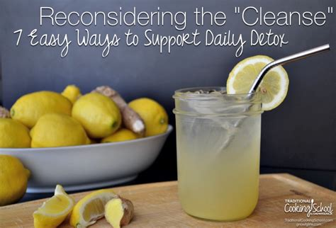 6 Day Detox S World Magazine by Reconsidering The Quot Cleanse Quot 7 Easy Ways To Support Daily