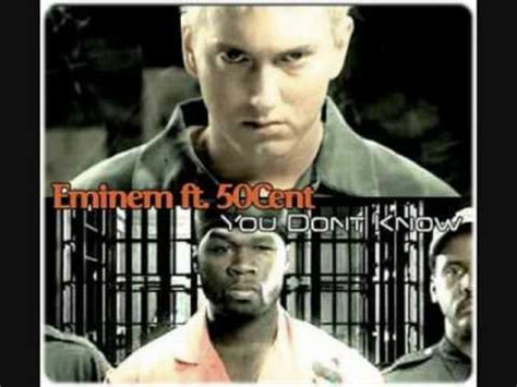 eminem you don t know you don t know 50 cent eminem cashis and lloyd banks