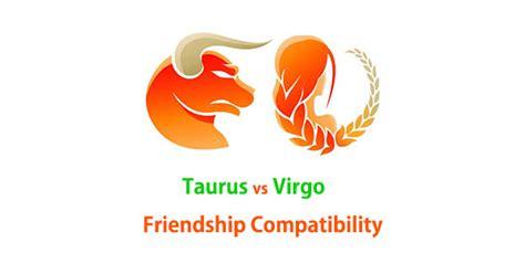 taurus and virgo friendship compatibility