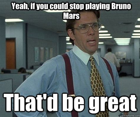 Meme Dishes - yeah if you could stop playing bruno mars that d be great