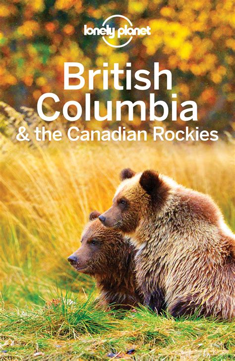 lonely planet british columbia lonely planet british columbia the canadian rockies ebook ellibs ebookstore