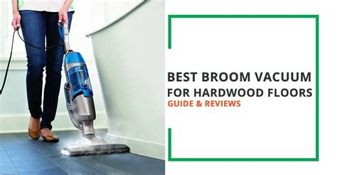 What Is The Best Vacuum For Hardwood Floors by Best Broom Vacuum For Hardwood Floors Guide And Reviews