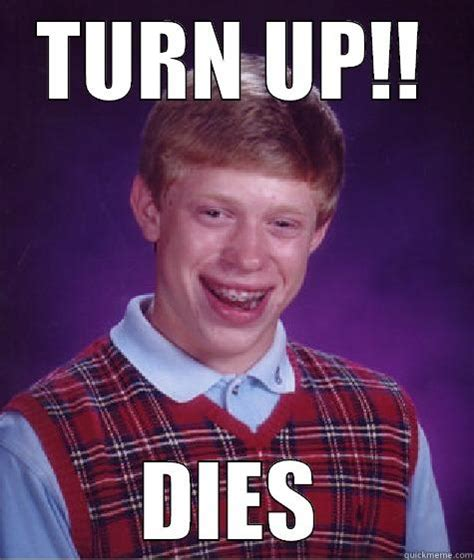 Turnt Up Meme - turnt up brian quickmeme