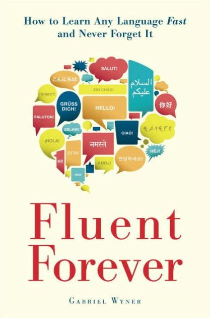 libro fluent forever how to fluent forever how to learn any language fast and never forget it by gabriel wyner paperback