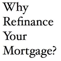 why refinance your mortgage brad gibala