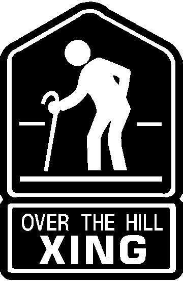 Over The Hill Meme - funny decals over the hill xing decal sticker