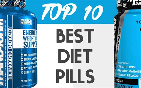 best pills for that work 10 best diet pills for 2018 that work fast fully