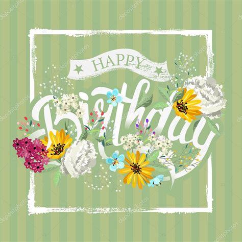 imagenes de flores happy birthday letras quot happy birthday quot con hermosas flores vector de