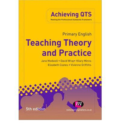 libro primary english teaching theory primary english teaching theory and practice jane a medwell 9781844457939