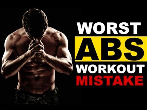 no 1 worst loss workout mistake avoid if you want 6 pack abs