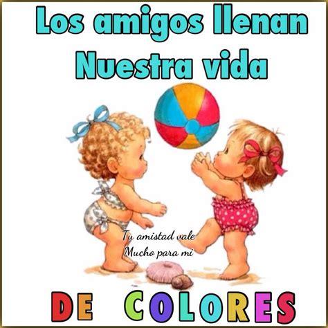 imagenes tu amistad vale mucho amigos de colores frases divertidas para amigas