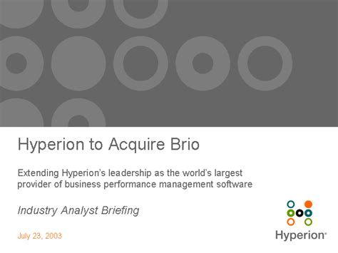 brio hyperion july 23 2003hyperion to acquire brioextending hyperion s