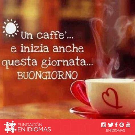 imagenes de buenos dias en italiano imagenes de buenos dia italiano 131 buenos d 237 as im