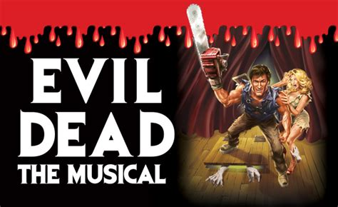 Last I Saw Evil Dead The Musical A Revi 2 by Save On Tickets To See Evil Dead The Musical In Toronto