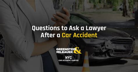 Car Lawyer Ny 2 by Questions To Ask A Lawyer After A Car