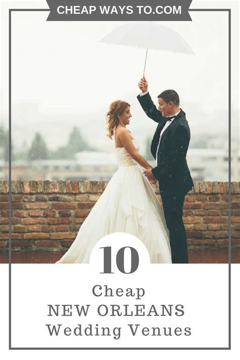 affordable new wedding venues 10 cheap new orleans wedding venues cheap ways to
