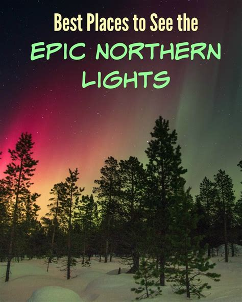 best place to see northern lights 2017 best places to see the epic northern lights design dazzle