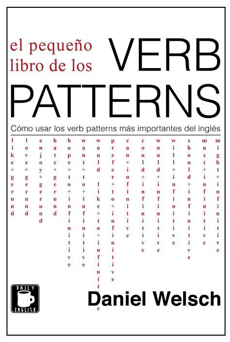 el pequeo libro de descarga aqu 237 el peque 241 o libro de los verb patterns aprende m 225 s ingl 233 s