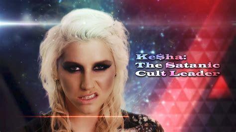 kesha illuminati kesha the satanic cult leader