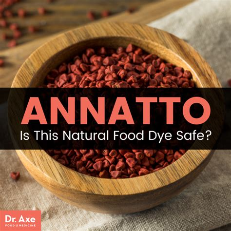 what is annatto color annatto is this food dye safe annatto benefits