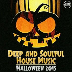 deep soul house music various artists deep and soulful house music halloween 2015 bacci bros