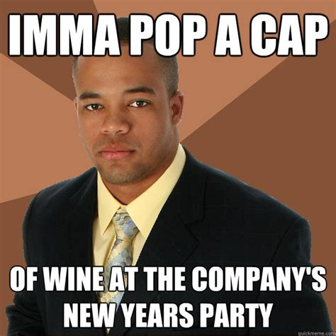 of the ensemble new year s imma pop a cap of wine at the company s new years